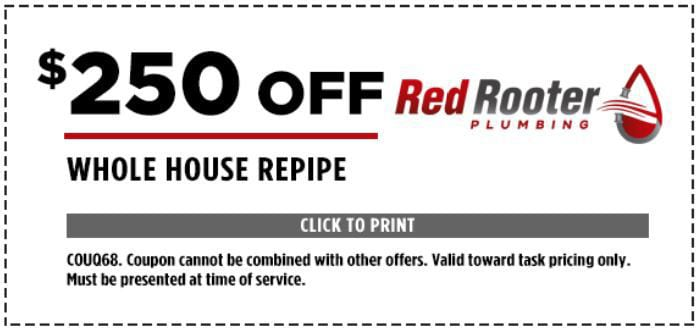 $250 Off Whole House Repipe - COUQ68. Coupon cannot be combined with other offers. Valid toward task pricing only. Must be presented at time of service.